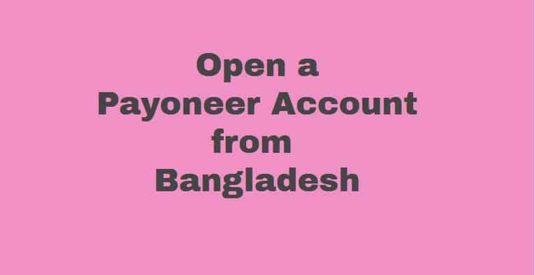 open a payoneer account from bangladesh