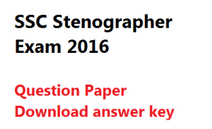 ssc stenographer exam paper 2016 download answer key solution
