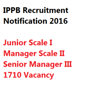 ippb india post payment bank recruitment notification 2016 manager scale I II III
