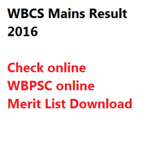 wbcs mains 2016 exam result check online merit list download
