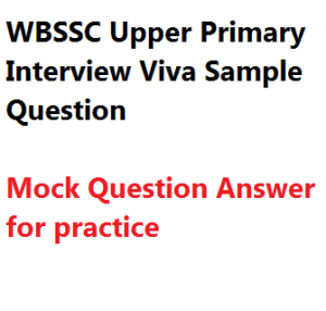 wbssc upper primary mock interview viva expected questions answer teacher tet