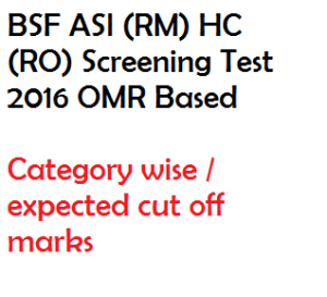 bsf asi rm hc ro 2016 cut off marks qualifying number category wise