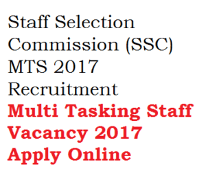 staff selection commission ssc multi tasking staff mts recruitment notification 2017 vacancy apply online exam date written test non technical