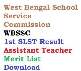 wbssc west bengal school service commission wbssc slst 1st assistant teacher at exam result merit list download secondary higher class IX X XI XII
