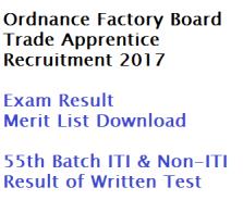 ordnance factory board written exam result download merit list trade apprentice iti & non ofb 55th batch