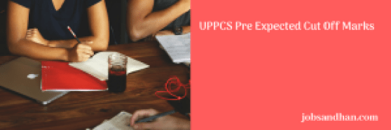 up pcs pre cut off marks 2018 result merit list previous years cut off marks expected cut off score