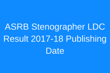 asrb ldc result 2018 stenographer merit list published check link of result asrb.org.in