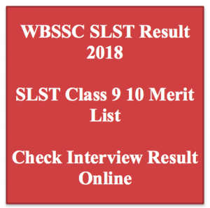 wbssc slst result 2016 2017 2018 merit list west bengal ssc wb school service commission merit list final panel list check online class 9 10