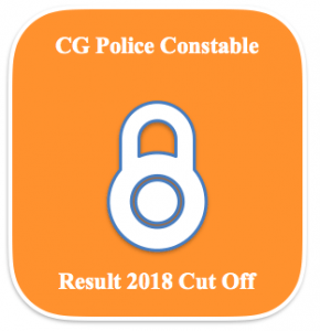 cg police constable result 2018 check online expected cut off marks www.cgpolice.gov.in sipahi bharti result