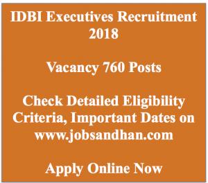 IDBI Bank Executive post recruitment 2018 notification advertisement application form vacancy eligibility criteria