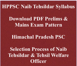 hppsc naib tehsildar exam syllabus 2018 prelims mains exam pattern download pdf selection process hppsc.hp.gov.in himachal pradesh hp psc