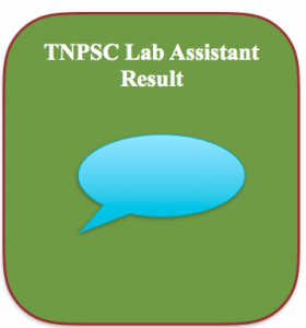 tnpsc lab assistant result 2018 expected cut off marks check online publishing date laboratory assistant tamil nadu