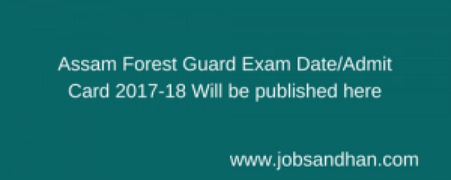 assam forest guard admit card 2018 download exam date assamforest.in hall ticket written test junior assistant