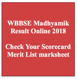 wb madhyamik result 2018 west bengal class 10th scorecard mark sheet check online wbbse west bengal board of secondary education