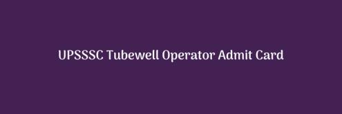 upsssc tubewell operator admit card 2018 download exam date nalkoop chalak hall ticket exam date interview uttar pradesh