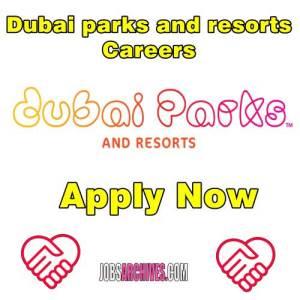 Dubai parks and resorts careers ,