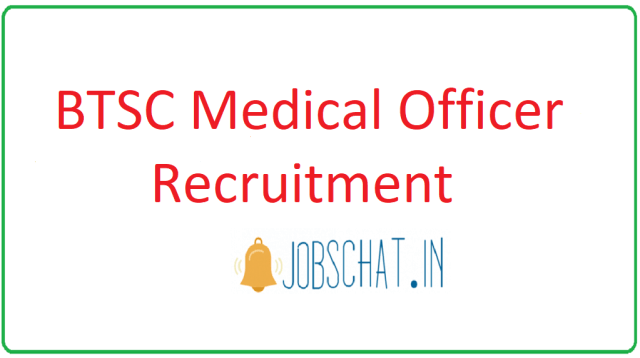 बीटीसीएस चिकित्सा अधिकारी भर्ती
