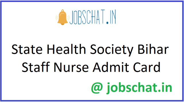 State Health Society Bihar Staff Nurse Admit Card