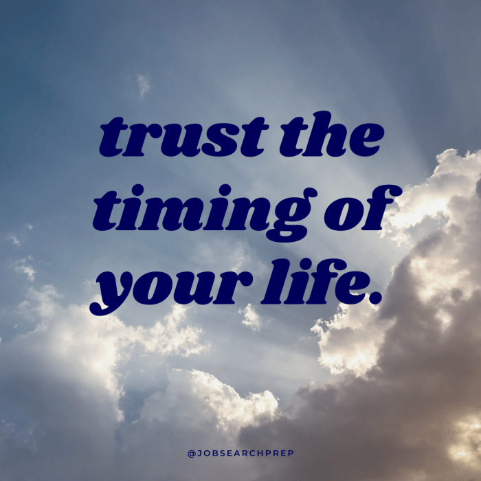 Trust the timing of your life quote with clouds - Job Search Prep