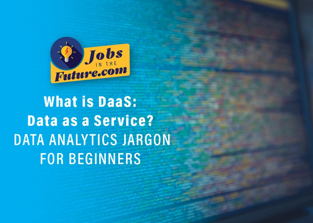 What is Daas - Data as a Service? - Data Science Jargon for Beginners