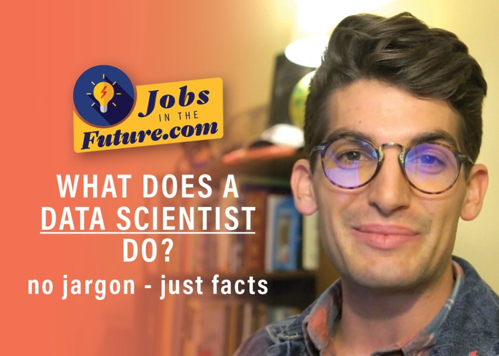 What Does a Data Scientist Do? | No Jargon - Just Facts