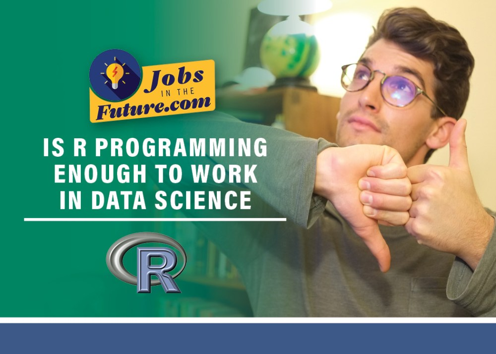 Is R Programming Enough to Work in Data Science or Analytics