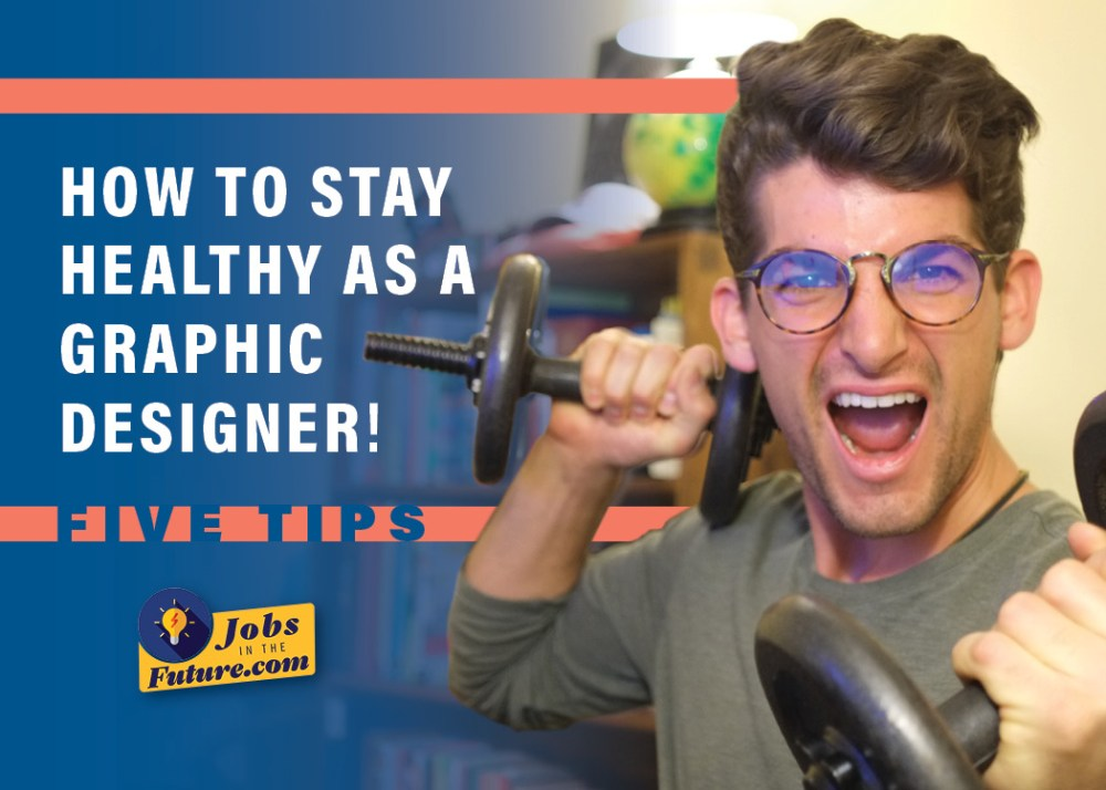 How to Stay Fit and Healthy as a Graphic Designer – 5 Desk Job Tips