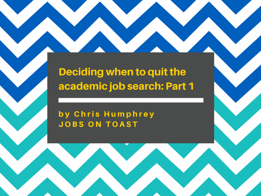 Deciding-when-to-quit-the-academic-job-search-part-1