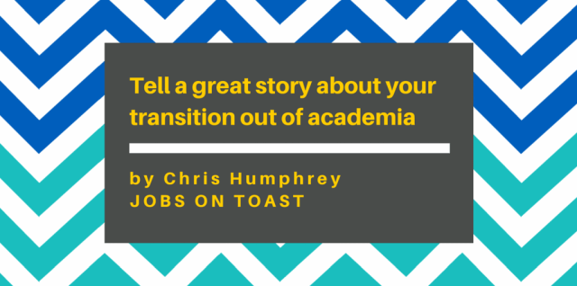 How to tell a great story about your transition out of academia