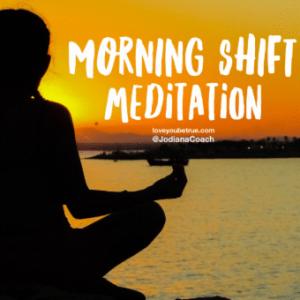 Morning Shift Meditation