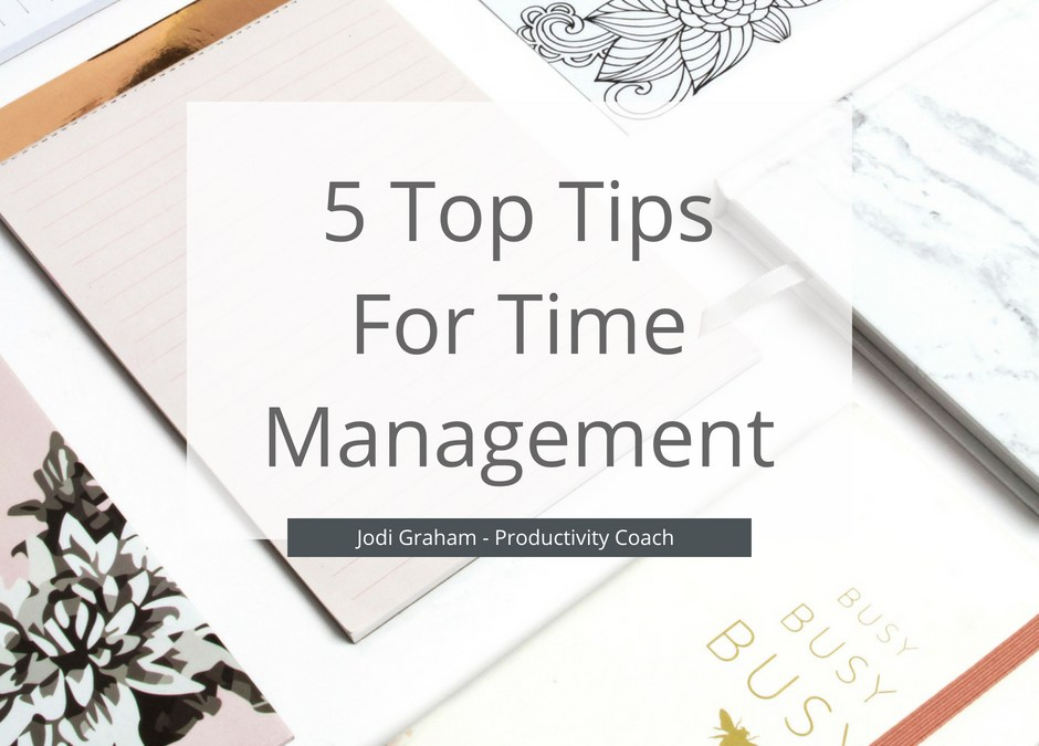 5 Top Tips For Time Management