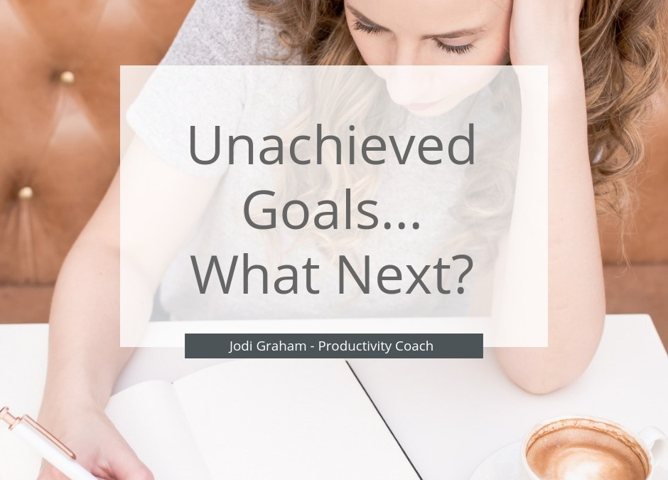 What To Do With Unachieved Goals