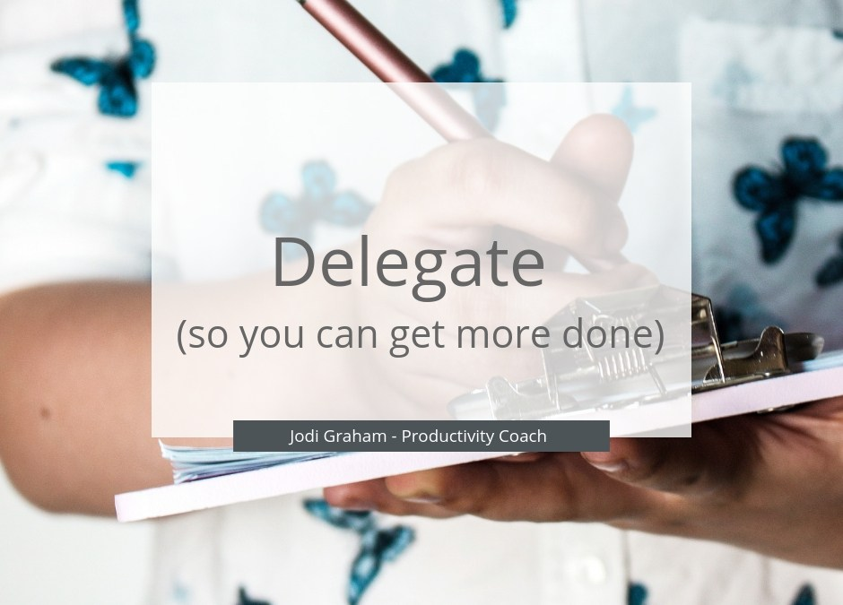 Delegate So You Can Get More Done