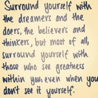 Thought of The Day - Surround Yourself..