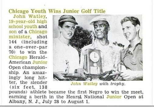 Before Tiger Woods there was my Dad John Watley Jr.