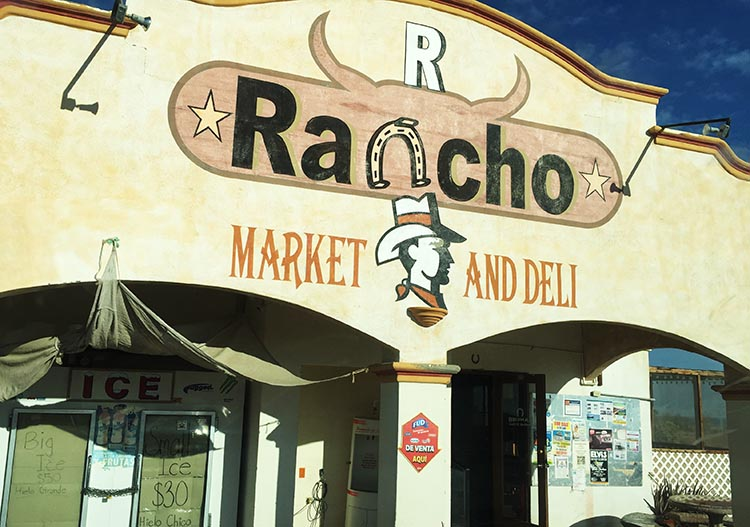 Rancho Market and Deli, where you pay extra, but it is very close to the ranch