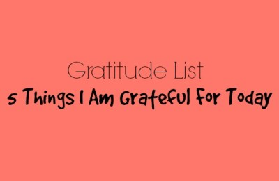 5 Things I Am Grateful for Today