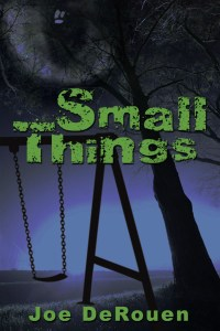Small Things by Joe DeRouen