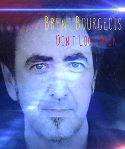 Brent Bourgeois - Don't Look Back