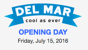 Del Mar Racetrack Opening Day 2016 is July 15th