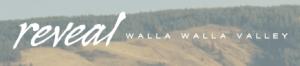 Reveal Walla Walla Valley