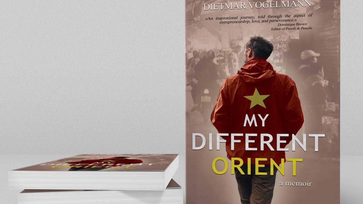 My Different Orient; a memoir by Dietmar Vogelmann