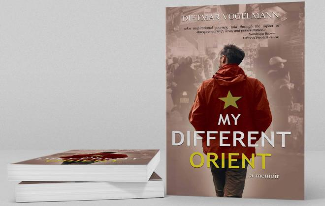My Different Orient; a memoir by Dietmar Vogelmann