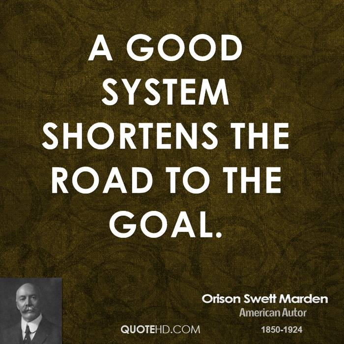 orison-swett-marden-writer-quote-a-good-system-shortens-the-road-to