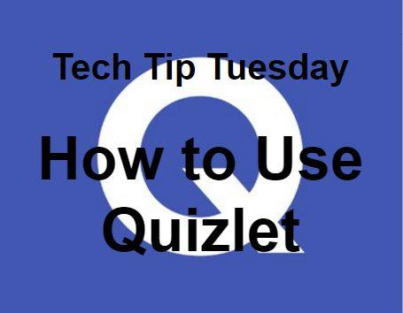 Quizlet Tech Tip Tuesday