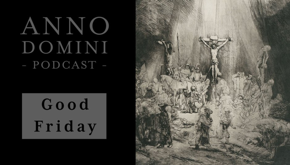 Good Friday Podcast