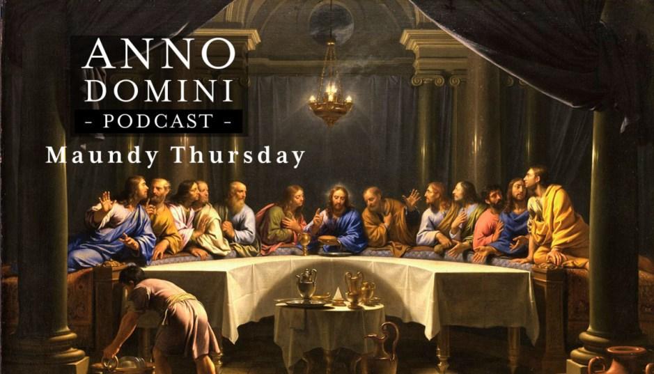 Maundy Thursday - Holy Thursday