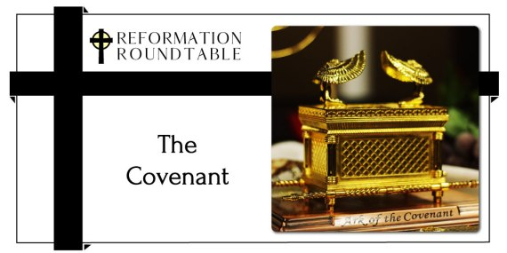 Reformed Theology The Covenant