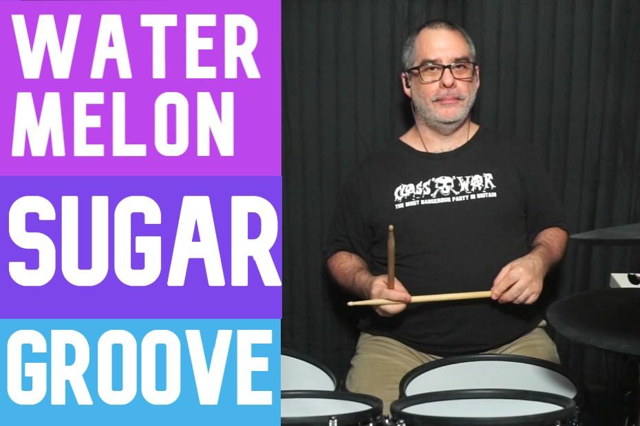 Watermelon Sugar Drum Groove