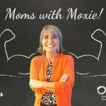 Podcast 42 – Moms with Moxie: Sharing Successes